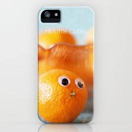 Hi, Little Cutie! iPhone Case
