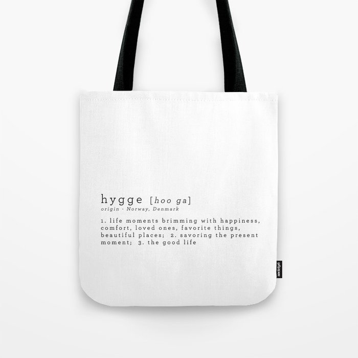 THE MEANING OF HYGGE Tote Bag by theartoflivinghygge