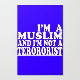 I'm a muslim and i'm not a terrorist Canvas Print