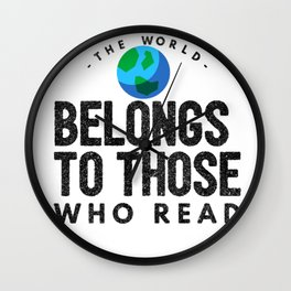 the world belongs to those who read Wall Clock