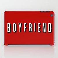 boyfriend iPad Cases featuring My Boyfriend by Travis Love