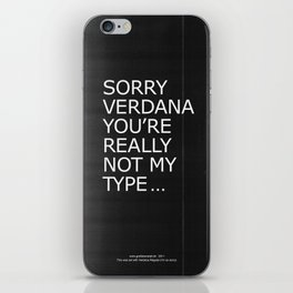 Sorry Verdana you're really not my type iPhone Skin