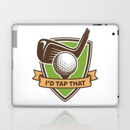 I'd Tap That Golf Golfer Golfing- Funny Golf Art Laptop & iPad Skin