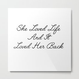 she loved life Metal Print