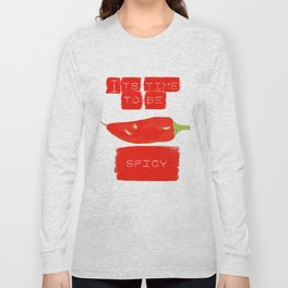 To be spicy Long Sleeve T-shirt