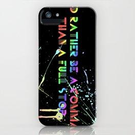 Every Teardrop... iPhone Case