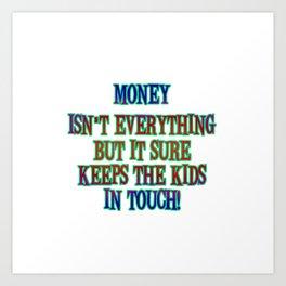 "Funny ""Money Isn't Everything"" Joke Art Print"