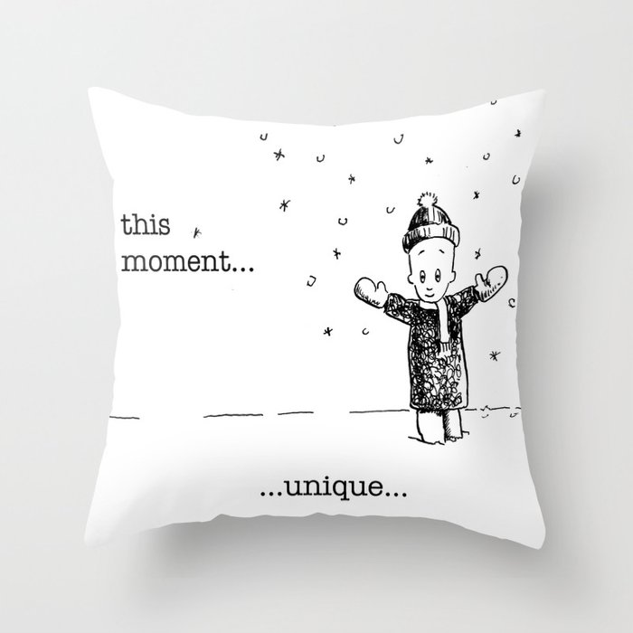 this moment...unique Throw Pillow
