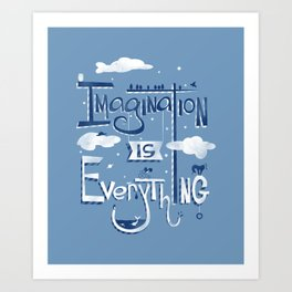 Imagination is Everything Art Print
