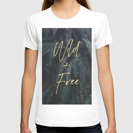 Wild And Free - Gold on Forest Ferns T-shirt