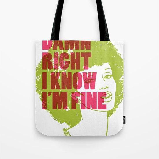 Damn Right I Know I'm Fine Tote Bag