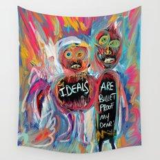 Ideals are bulletproof my dear Street Art Graffiti Wall Tapestry