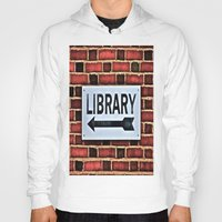 library Hoodies featuring Library by Biff Rendar