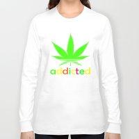 wiz khalifa Long Sleeve T-shirts featuring Addicted Marijuana Plant Funny T-Shirt 420 Cannabis Weed Pot Dope Stoner Khalifa by arul85