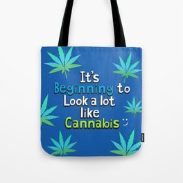 It's Beginning to Look Alot Like Cannabis Tote Bag