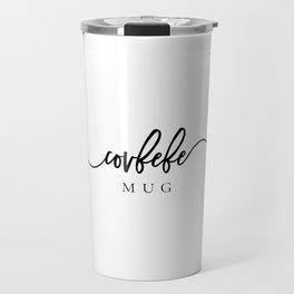 Covfefe Mug Travel Mug
