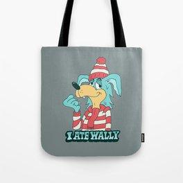 I ATE WALLY Tote Bag