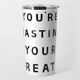 Wasted Breath Travel Mug
