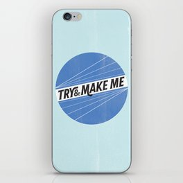Try and make me iPhone Skin