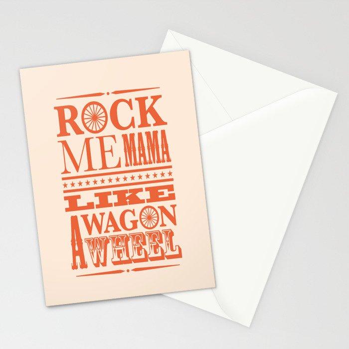 Rock Me Mama Like A Wagon Wheel Stationery Cards