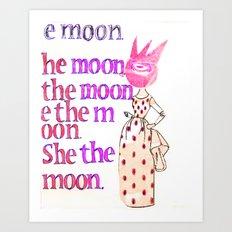 She the moon Art Print