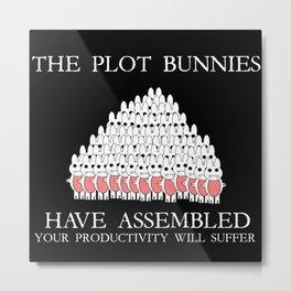 The Plot Bunnies Have Assembled Metal Print