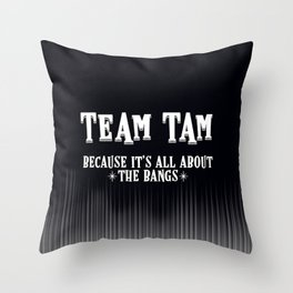 Team Tam Throw Pillow