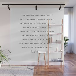 Try to Learn to Breathe Deeply, Really to Taste the Food You Eat... -Ernest Hemingway Wall Mural