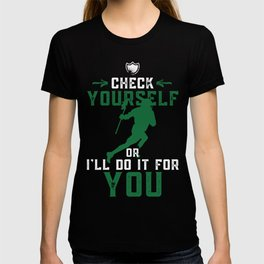 Check Yourself Or I'll Do It For You Lacrosse Funny Gift Idea For Boyfriend Girlfriend Husband Wife Mom Dad For Christmas Thanksgiving Mothers Day Fathers Day T-shirt