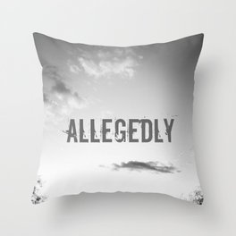 Allegedly Throw Pillow