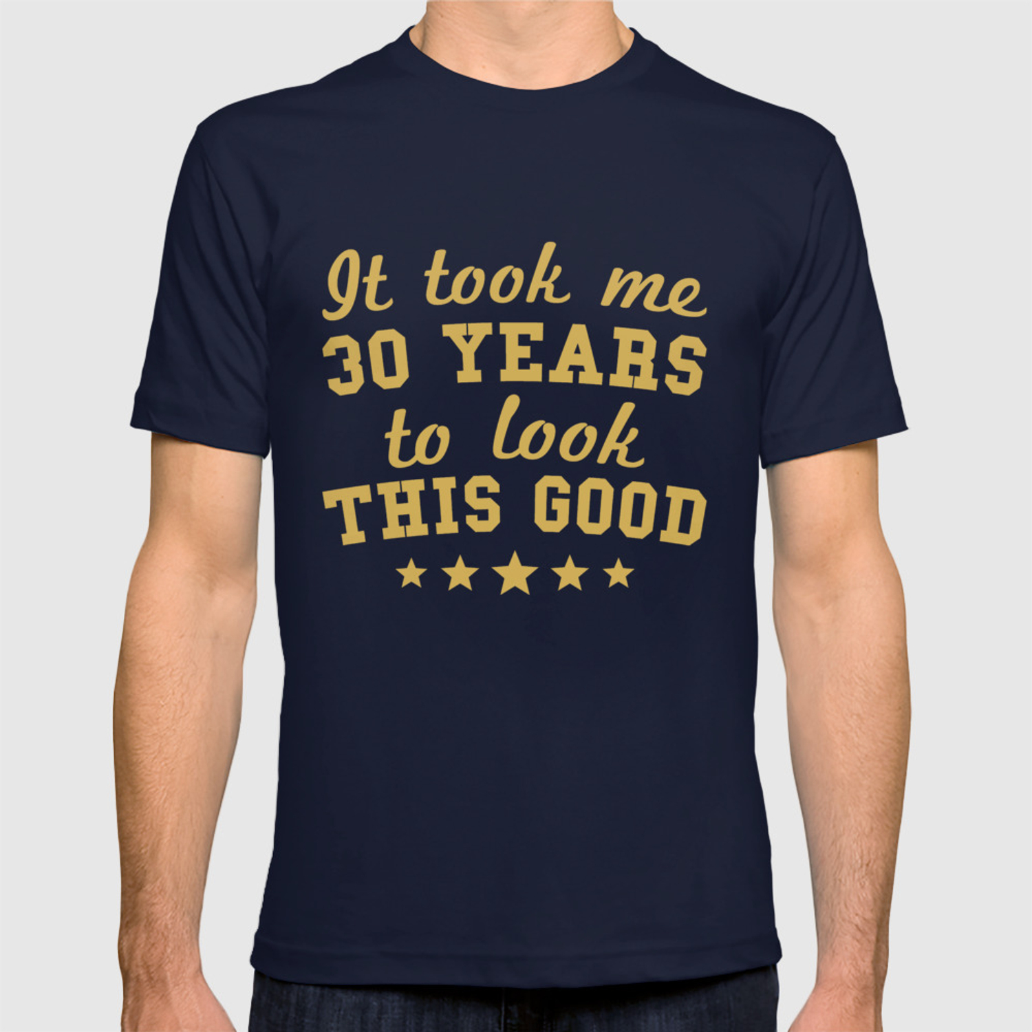 It Took Me 30 Years To Look This Good 30th Birthday T Shirt By Awesomeart
