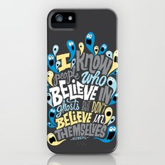 People Who Believe in Ghosts iPhone (5, 5s) Slim Case