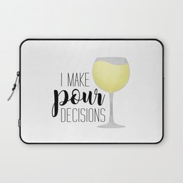 I Make Pour Decisions | White Wine Laptop Sleeve