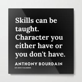 5     Anthony Bourdain Quotes   191207 Metal Print