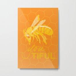 Bee You Tiful  Metal Print