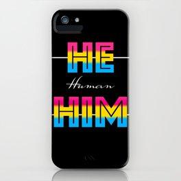 He/Him/Human Pan Flag Art iPhone Case