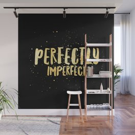 Perfectly Imperfect Gold Splatter Quote Wall Mural