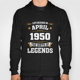 April 1950 68 the birth of Legends Hoody