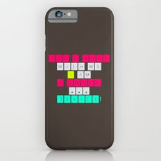 Don't mess with I am a smart device! Slim Case iPhone 6s