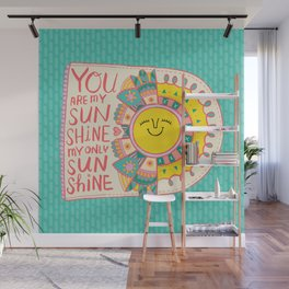 You Are My Sunshine Wall Mural