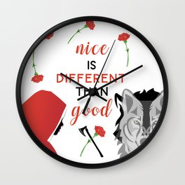 Nice is different than good Wall Clock