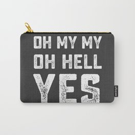 OH MY MY OH HELL YES Tom Petty Heartbreaks lyrics song gray white Carry-All Pouch