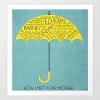how i met your mother Art Prints featuring How I Met Your Mother by Josh Goldman