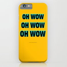 OH WOW #1 Slim Case iPhone 6s