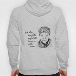 Maya Angelou Quote from Human Family Hoody