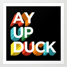 Ay Up Duck Art Print