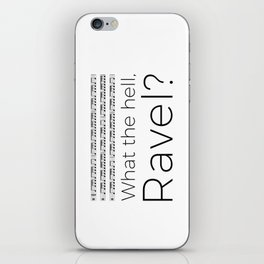 What the hell, Ravel? iPhone Skin