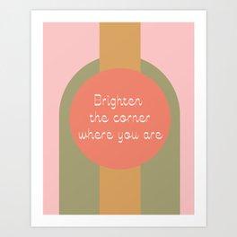 Brighten the Corner Where You Are Art Print