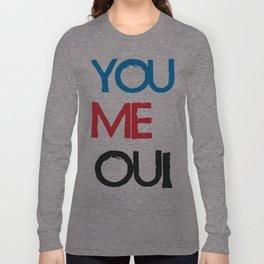 You Me Oui Long Sleeve T-shirt