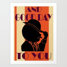 Good Day to You Art Print